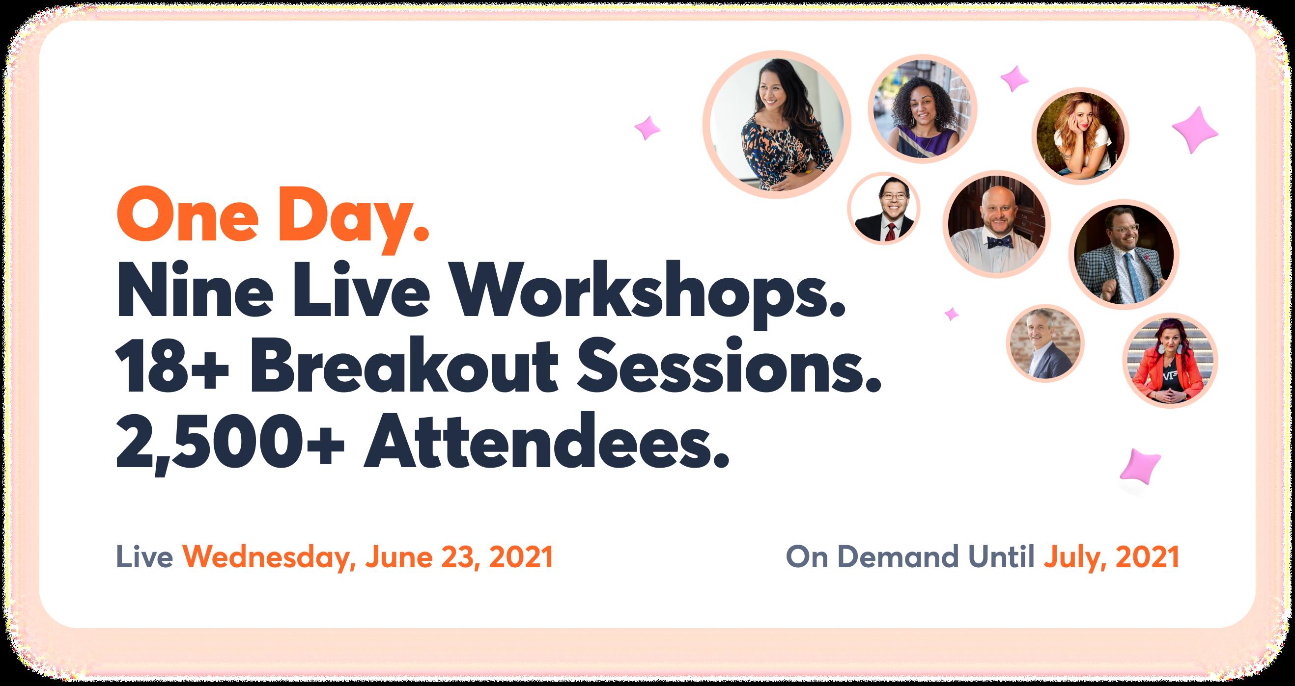 One Day. Nine Live Workshops.